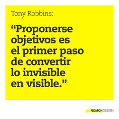 Proponerse objetivos es el primer paso de convertir lo invisible en visible