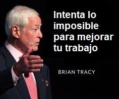 Intenta lo imposible para mejorar tu trabajo